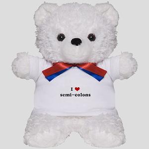 I Love semi-colons Teddy Bear