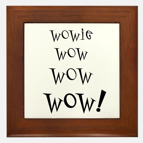 Wowie Wow! Framed Tile