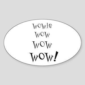 Wowie Wow! Oval Sticker