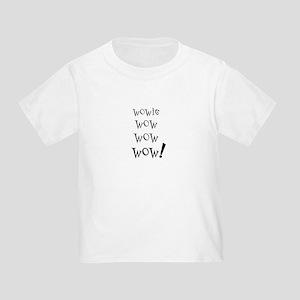 Wowie Wow! Toddler T-Shirt
