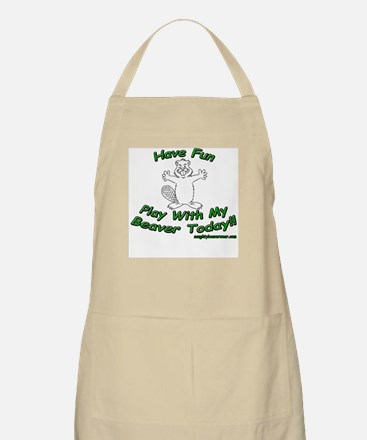 Have Fun Play With My Beaver BBQ Apron