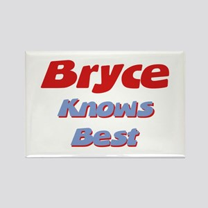 Bryce Knows Best Rectangle Magnet