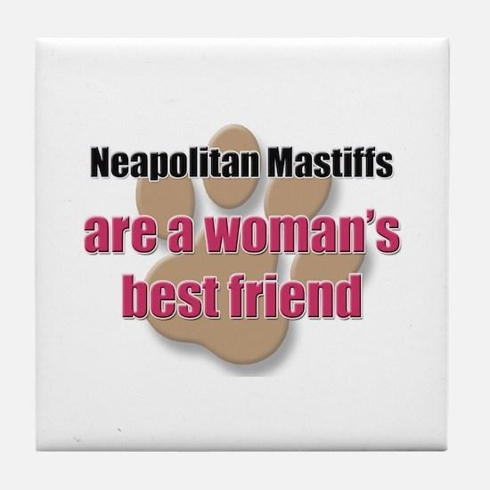 Neapolitan Mastiffs woman's best friend Tile Coast