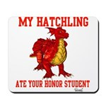 My Hatchling... Mousepad
