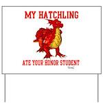 My Hatchling... Yard Sign