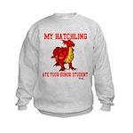 My Hatchling... Kids Sweatshirt