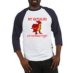 My Hatchling... Baseball Jersey
