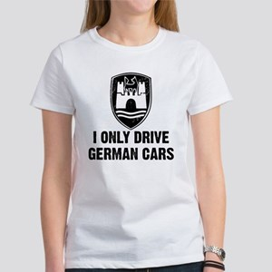 I Only Drive German Cars Women's T-Shirt