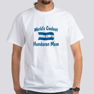 Coolest Honduran Mom White T-Shirt