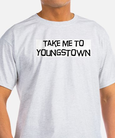 Take me to Youngstown T-Shirt