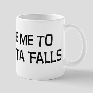 Take me to Wichita Falls Mug