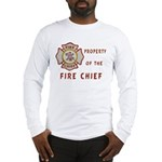 Fire Chief Property Long Sleeve T-Shirt