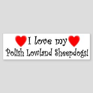 I Love My Polish Lowland Sheepdogs Bumper Sticker