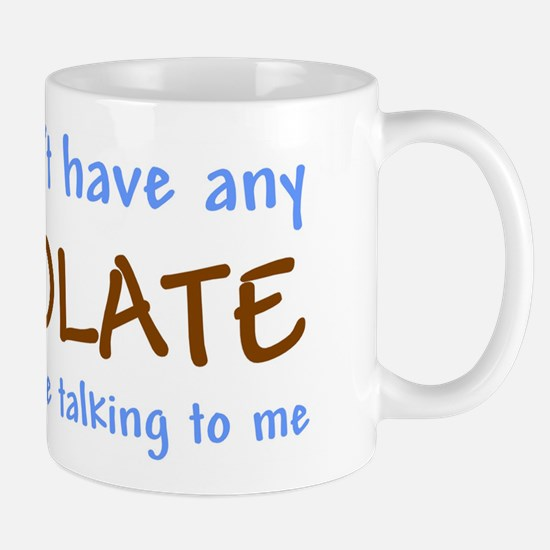 No Chocolate?? Mug