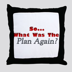 Whats the Plan? Throw Pillow
