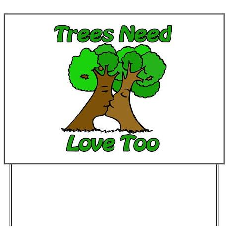 Trees need love Yard Sign