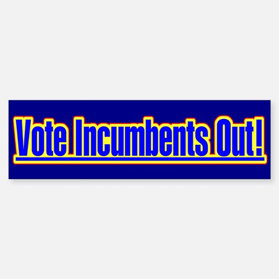 Vote Incumbents Out Bumper Bumper Bumper Sticker