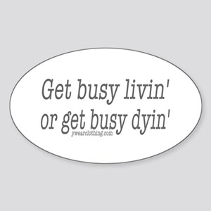 Living or Dying Oval Sticker