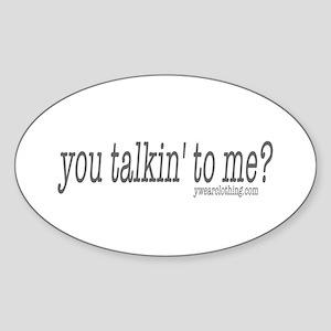 Talkin' to Me? Oval Sticker