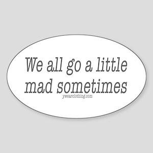 Mad Sometimes Oval Sticker