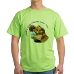 I Will Always Love You Green T-Shirt
