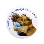 "I Will Always Love You 3.5"" Button (100 pack)"