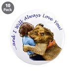 "I Will Always Love You 3.5"" Button (10 pack)"