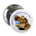 "I Will Always Love You 2.25"" Button (100 pack"
