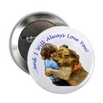 "I Will Always Love You 2.25"" Button"