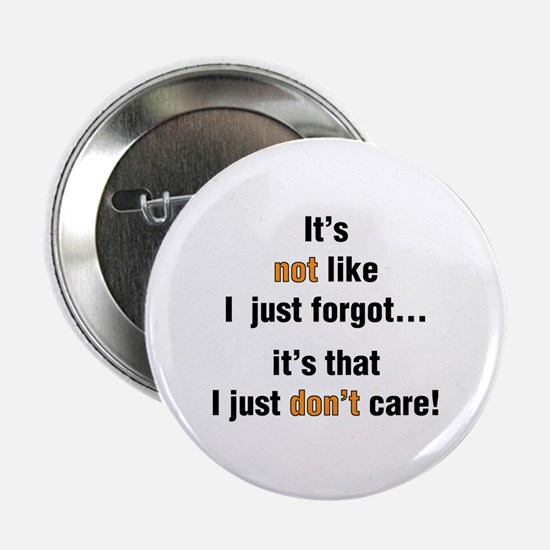 """I Just Don't Care 2.25"""" Button"""