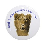 I Will Always Love You (alt) Ornament (Round)
