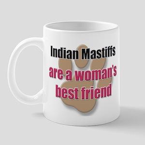 Indian Mastiffs woman's best friend Mug