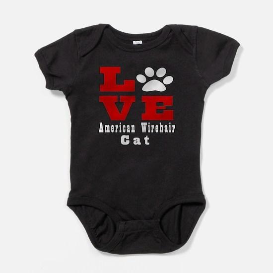 Love american wirehair Cat Baby Bodysuit