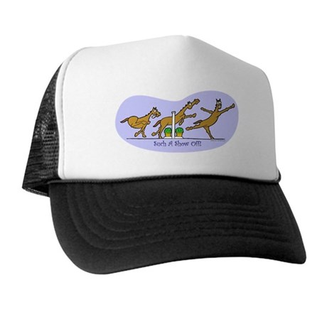 Such A Show Off! Trucker Hat