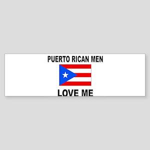 Puerto Rican Men Love Me Bumper Sticker