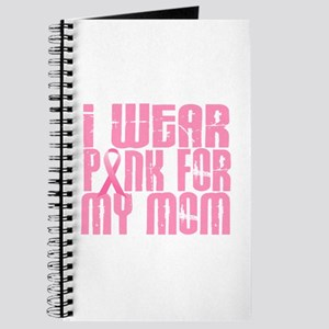 I Wear Pink For My Mom 16 Journal