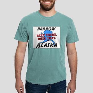 barrow alaska - been there, done tha T-Shirt