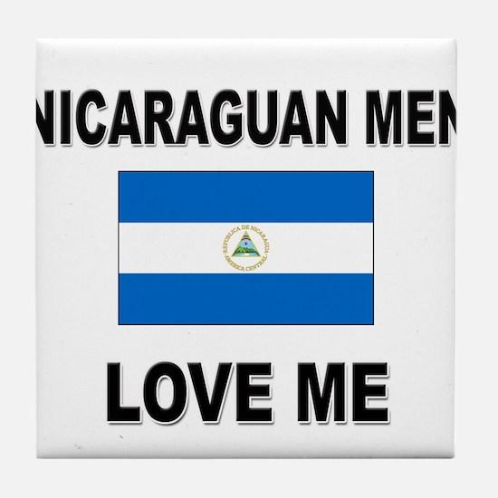 Nicaraguan Men Love Me Tile Coaster