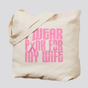 I Wear Pink For My Wife 16 Tote Bag