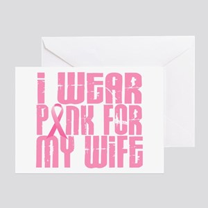 I Wear Pink For My Wife 16 Greeting Card