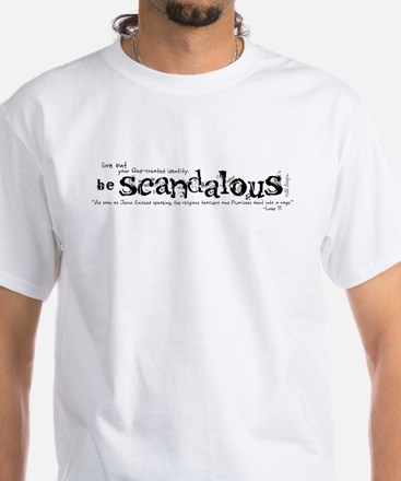 Be Scandalous White T-Shirt