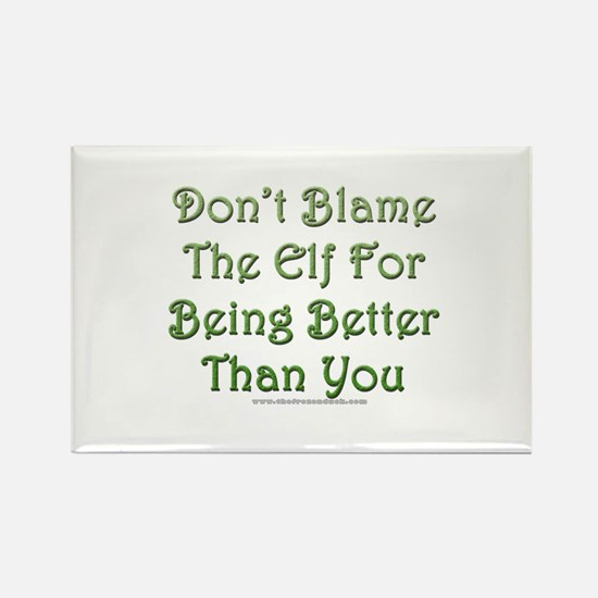 Don't blame the elf Rectangle Magnet
