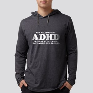Ask Me About My ADHD Or Cat Do Long Sleeve T-Shirt