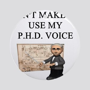 phd joke Round Ornament