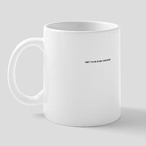 get your eyes checked Mug