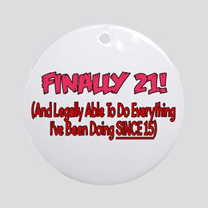 Finally 21 (PINK) Ornament (Round)