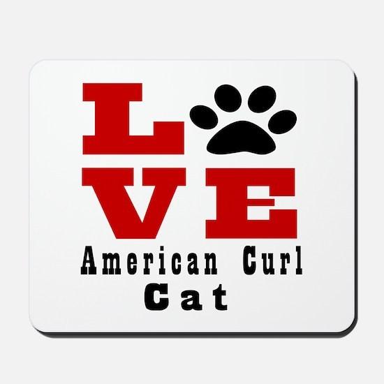 Love american curl Cat Mousepad