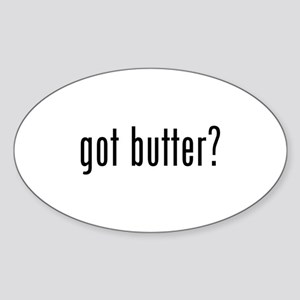 got butter? Oval Sticker