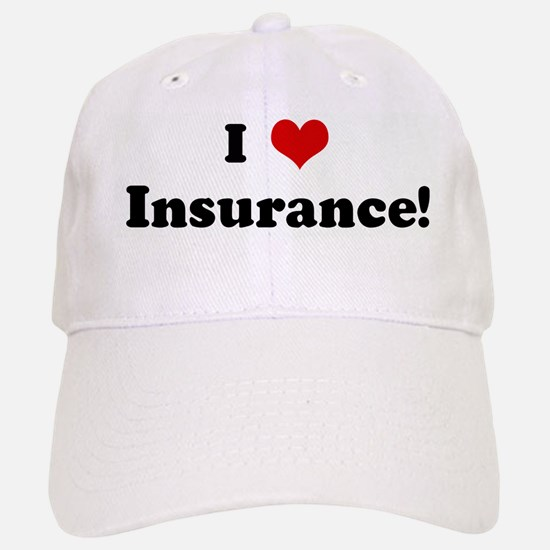 I Love Insurance! Baseball Baseball Cap