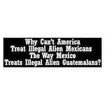 Treat_Illegals Bumper Sticker